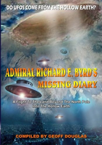 Admiral Richard E. Byrd's Missing Diary: A: Douglas, Geoff