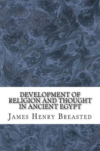 9781548638825: Development of Religion and Thought in Ancient Egypt