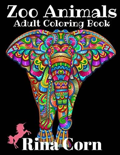 Zoo Animals Adult Coloring Book: Majestic Animal Illustrations for Creative Fun: Rina Corn