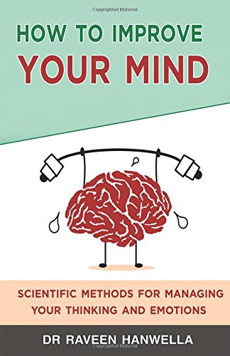 How to Improve Your Mind: Scientific Methods: Hanwella, Dr Raveen