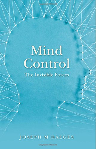 Mind Control: The Invisible Forces: Daeges, Joseph