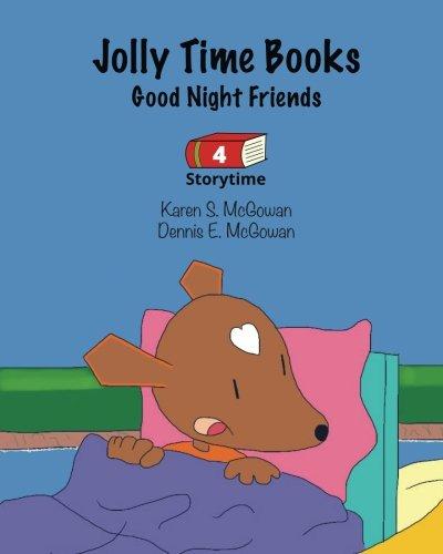 Jolly Time Books: Good Night Friends: McGowan, Karen S.