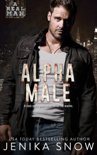 Alpha Male (a Real Man, 14) (Paperback): Jenika Snow