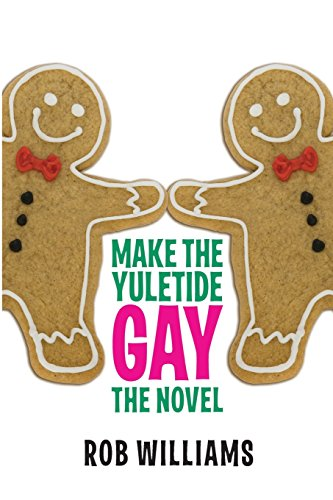 Make the Yuletide Gay: The Novel
