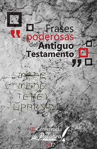 Frases Poderosas del Antiguo Testamento: III Conferencia: La Palabra Publisher