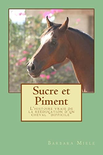 Sucre Et Piment: L'Histoire Vraie de la: Miele, Barbara