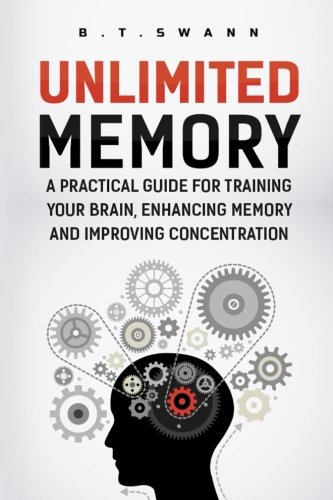 Unlimited Memory: A Practical Guide for Training: Swann, B.T.