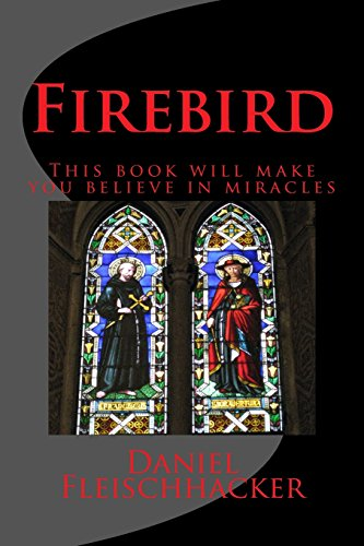 Firebird: This Book Will Make You Believe: Daniel Fleischhacker
