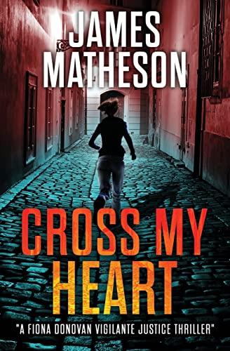 Cross My Heart: A Fiona Donovan Vigilante Thriller (Fiona Donovan Vigilante Justice Thrillers) (...