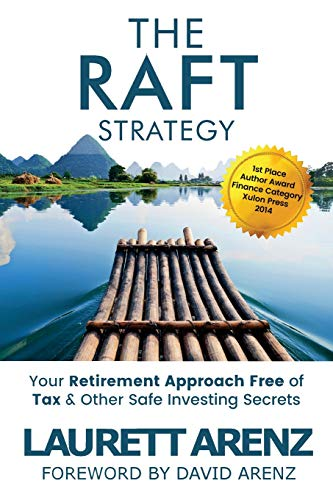 9781548804787: The Raft Strategy: Your Retirement Approach Free of Tax & Other Safe Investing Secrets