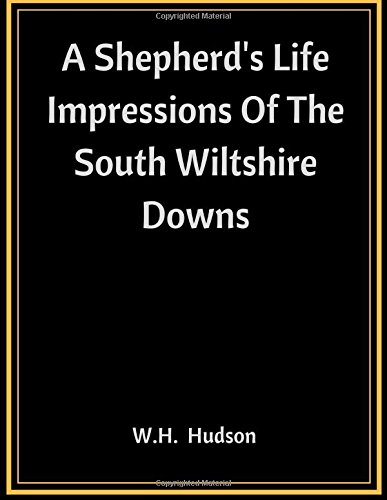 9781548818876: A Shepherd's Life Impressions Of The South Wiltshire Downs