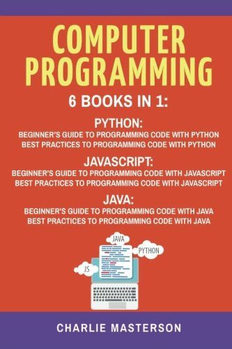 "Computer Programming 9781548828547 Computer Programming: 6 Books In 1! Own this Ultimate Computer Programming Bundle that contains: Book 1 - Python: Beginner's Guide to Programming Code with Python Book 2 - Python: Best Practices to Programming Code with Python Book 3 - JavaScript: Beginner's Guide to Programming Code with JavaScript Book 4 - JavaScript: Best Practices to Programming Code with JavaScript Book 5 - Java: Beginner's Guide to Programming Code with Java Book 6 - Java: Best Practices to Programming Code with Java In this Definitive Python Beginner's Guide, you're about to discover... Essentials of Python programming. Quickly pick up the language and start applying the concepts to any code that you write Major facets of Python programming - including concepts you can apply to *any* language Various mechanics of Python programming: control flow, variables, lists/dictionaries, and classes – and why learning these core principles are important to Python programming success Object-oriented programming, its influence to today's popular computer languages, and why it matters ... And much, much more! This book ""Python: Best Practices to Programming Code with Python"", will give you a straightforward guide on how to write better Python code. With this book, you will learn : General Concepts of Python Coding Python Coding Recommendations The best way to layout Python Code How to write comments Writing Conventions to follow How to write Function and Method Arguments ... And much, much more! JavaScript Beginner's Guide. Save time and money by learning the basic essentials of JavaScript AND how to write better and more efficient JavaScript code - all in 1 book! You're about to discover... Essentials of JavaScript programming. Quickly pick up the code examples found on the book and start learning the concepts as you code Major aspects of JavaScript programming - including concepts that are found on other computer languages How JavaScript and HTML are able to effectively work together to ..."