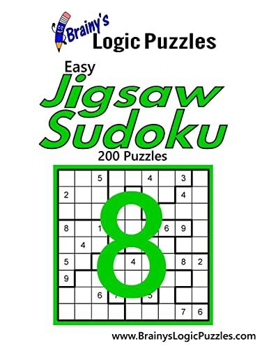 Brainy's Logic Puzzles Easy Jigsaw Sudoku #8: Brainy's Logic Puzzles