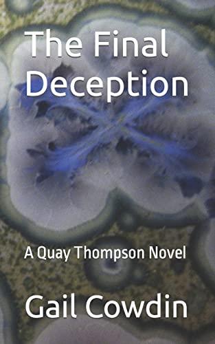 The Final Deception: A Quay Thompson Novel: Gail Lee Cowdin