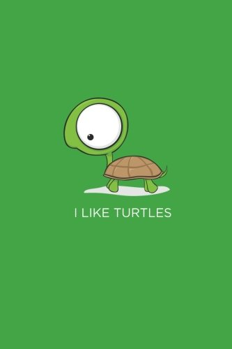 I Like Turtles : Blank Journal 9781548834548 I Like Turtles Blank Journal with 108 pages!