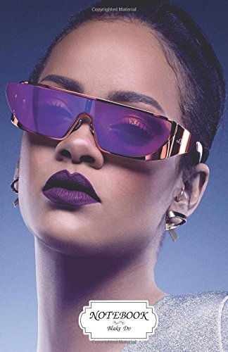 Notebook : Rihanna dior sun glasses: Journal Dot-Grid,Graph,Lined,Blank No Lined, Small Pocket ...