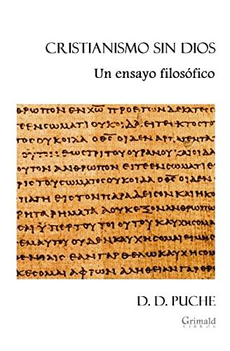 Cristianismo Sin Dios: Un Ensayo Filosofico: Puche, D. D.