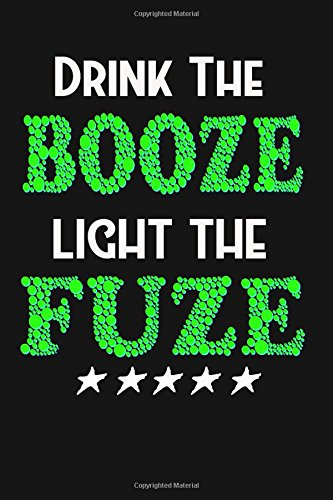 Drink the Booze Light the Fuze: Veterans,: Not Only Journals