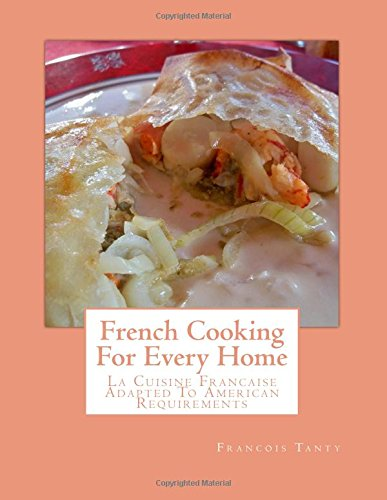 French Cooking for Every Home: La Cuisine: Francois Tanty
