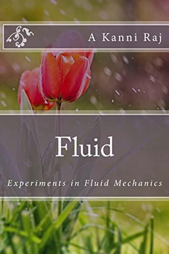 Fluid: Experiments in Fluid Mechanics (Paperback): A Kanni Raj