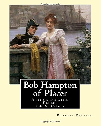 Bob Hampton of Placer by: Randall Parrish,: Randall Parrish
