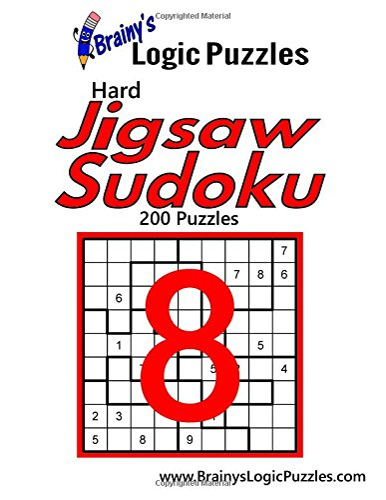 Brainy's Logic Puzzles Hard Jigsaw Sudoku #8: Brainy's Logic Puzzles
