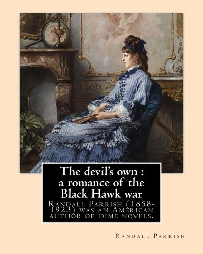 The Devil s Own: A Romance of: Randall Parrish