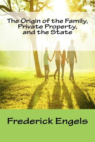 On The Origins Of Family Private Property And The State