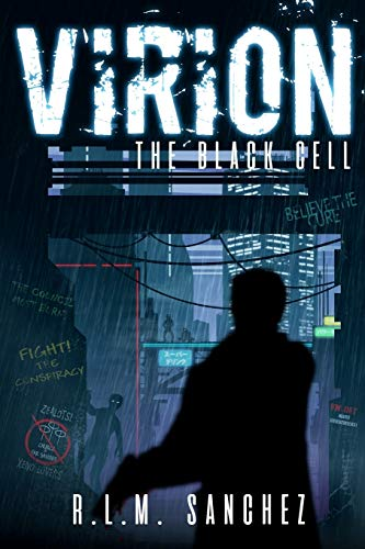 Virion: The Black Cell (Volume One of the Virion Series): R.L.M. Sanchez