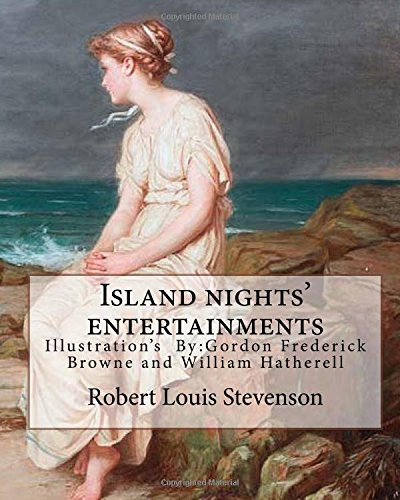Island Nights' Entertainments by: Robert Louis Stevenson,: Stevenson, Robert Louis