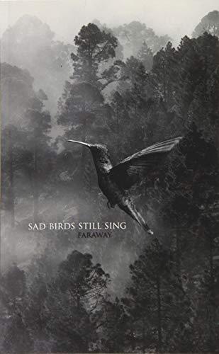 Sad Birds Still Sing: Faraway