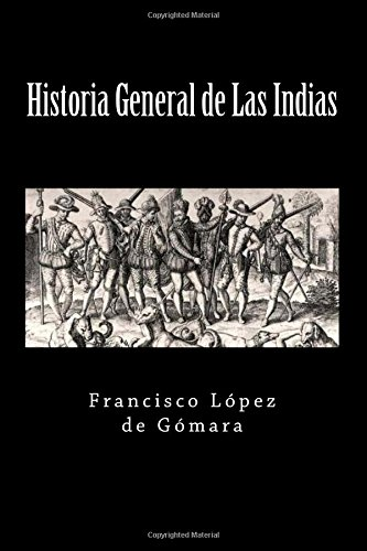 9781548968311: Historia General de Las Indias (Spanish Edition)