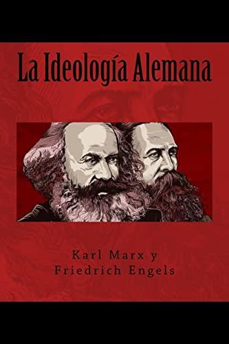 La Ideologia Alemana (Spanish Edition): Friedrich Engels, Karl