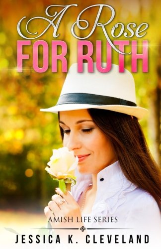 A Rose for Ruth: Cleveland, Jessica K.