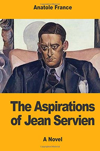 9781548984595: The Aspirations of Jean Servien