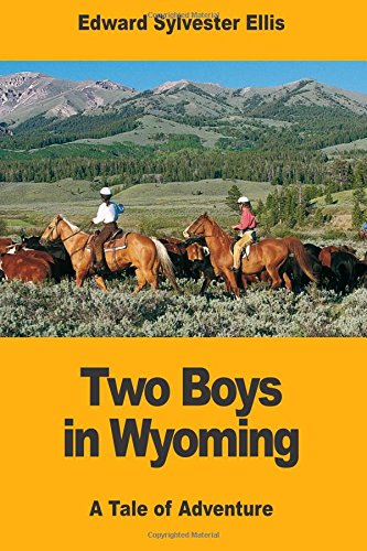 9781548993078: Two Boys in Wyoming: A Tale of Adventure