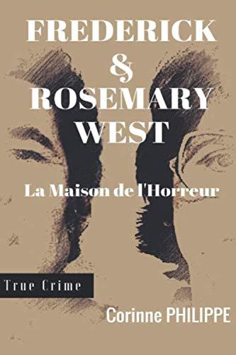 9781549505720: Frederick & Rosemary WEST: La Maison de l'Horreur