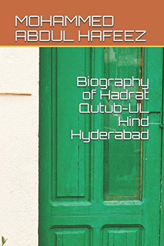 Biography of Hadrat Qutub-UL Hind Hyderabad: MOHAMMED ABDUL HAFEEZ