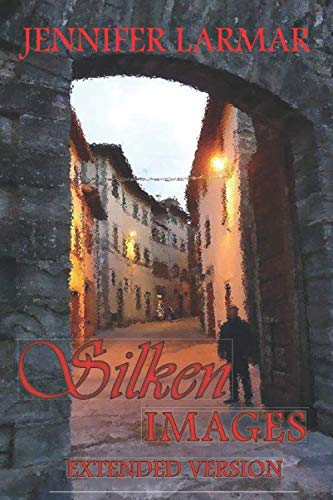 9781549568442: Silken Images: Author's Extended USA Version ('Til The End Of Time)