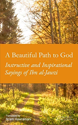 A Beautiful Path to God: Instructive and: Ibn al-Jawzi