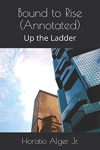 9781549585814: Bound to Rise (Annotated): Up the Ladder