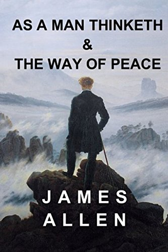 9781549588242: James Allen: As a Man Thinketh & The Way of Peace