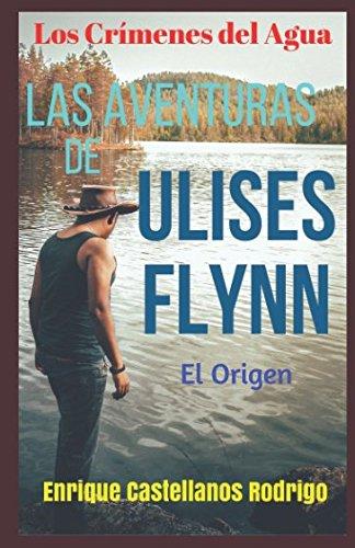 Los Crímenes del Agua: Las Aventuras de: Enrique Castellanos Rodrigo
