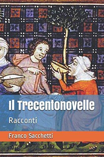 Il Trecentonovelle: Racconti: Franco Sacchetti