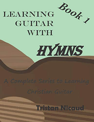 9781549614439: Learning Guitar with Hymns: A complete series to learning Christian Guitar: 1