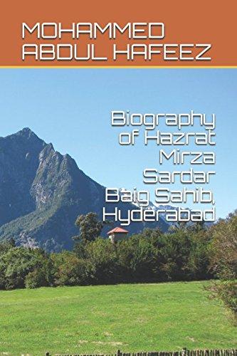 Biography of Hazrat Mirza Sardar Baig Sahib,: MOHAMMED ABDUL HAFEEZ