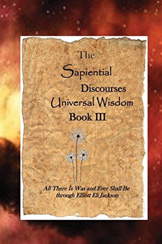 The Sapiential Discourses Universal Wisdom, Book III