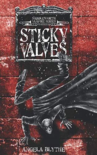Sticky Valves: Book 1 of the Saddleworth: Blythe, Angela