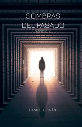 Sombras del pasado (Paperback): Daniel Beltran Sanchez