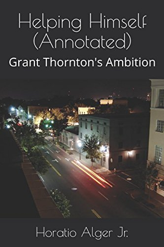 9781549628108: Helping Himself (Annotated): Grant Thornton's Ambition